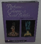 "MBA #3535-295   ""1999 Perfume Cologne & Scent Bottles By Jacquelyne Y. Jones North Hard Cover"""