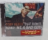 "MBA #3636-549   ""2008 Toby Keith ""That Don't Make Me A Bad Guy"" CD"""