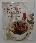 "MBA #3636-0060  ""1990 The Art Of Low Calorie Cooking By Sally Schneider Hard Cover Cook Book"""