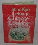 "MBA #3636-117   ""1977 The Key To Chinese Cooking By Irene Kuo Hardcover Cook Book"""