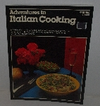 "MBA #3636-168   ""1980 Adventures In Italian Cooking Paper Back Cook Book By Ortho Books"""
