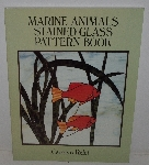 "MBA #3636-152   ""1992 Marine Animals Stained Glass Pattern Book By Carolyn Relei"""