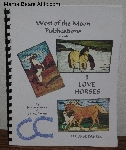 "MBA #3838-0076   ""1999 West Of The Moon Publications ""I Love Horses"" By Jenova Moseley & Geneva Perkins"