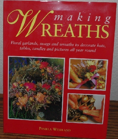 "+MBA #3939-142   ""2003 Making Wreaths By Pamela Westland"" Hard Cover With Jacket"