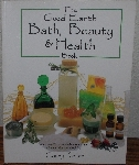 "MBA #3939-139   ""2001 The Good Earth Bath, Beauty & Health Book By Casey Kellar"""