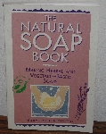 "MBA #3939-433   ""1995 The Natural Soap Book By Susan Miller Cavitch"" Paper Back"