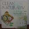 "MBA #3939-0308    ""2001 Clean Naturally Recipes For Body, Home & Spirt By Sandy Maine"" Paper Back"