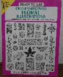 "MBA #3939-0075   ""1990 Ready To Use Old Fashioned Floral Illustrations"" Paper Back"
