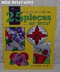 "MBA #4141-0095  ""2002 ""25 Pieces Or Less"" By Carolyn Kyle & Laure Tayne Stained Glass Project Book"""