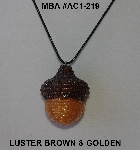 "MBA #AC1-219  ""Luster Brown & Golden Glass Seed Bead Acorn Pendant"""