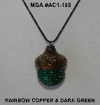 "MBA #AC1-195  ""Rainbow Copper & Dark Green Glass Bead Acorn Pendant"""