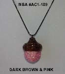 "MBA #AC1-189  ""Dark Brown & Pink Glass Bead Acorn Pendant"""