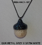 "MBA #AC1-187  ""Gun Metal Grey & Satin White Glass Seed Bead Acorn Pendant"""