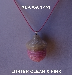 "MBA #AC1-151  ""Clear Luster & Pink Glass Seed Bead Acorn Pendant"""