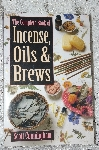 1989 The Complete Book Of Incense, Oils & Brews