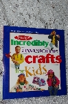 1997 More Incredibly Awesome Crafts For Kids
