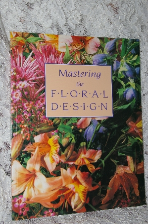 "+MBA #38-076  ""1993 Mastering  The Floral Design"