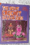 "1982 ""The Great Crochet Bazaar Book"""