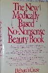 1989 The New Medically Based No-Nonsense Beauty Book