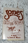 "1982  ""Jones""  A Novel By James E, Myers"