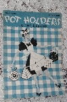 1941 Pot Holders To The Rescue Book #164