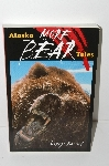 "MBA #S31-038   ""1989 Alaska More Bear Tales"" By Larry Kaniut"